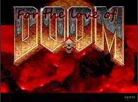 For The Love Of DOOM
